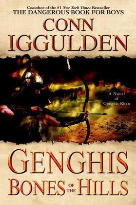Genghis: Bones of the Hills: A Novel