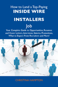 How to Land a Top-Paying Inside wire installers Job: Your Complete Guide to Opportunities, Resumes and Cover Letters, Interviews, Salaries, Promotions