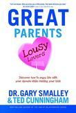 Great Parents, Lousy Lovers: Discover How to Enjoy Life with Your Spouse While Raising Your Kids