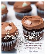 BabyCakes: Vegan, (Mostly) Gluten-Free, and (Mostly) Sugar-Free Recipes from New York'sMost Talked-About Bakery
