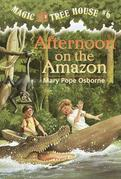 Magic Tree House #6: Afternoon on the Amazon