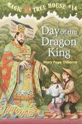 Magic Tree House #14: Day of the Dragon King