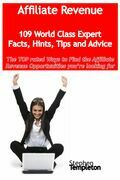 Affiliate Revenue - 109 World Class Expert Facts, Hints, Tips and Advice - the TOP rated Ways To Find the Affiliate Revenue opportunities you're looki