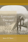 Lowcountry Time and Tide: The Fall of the South Carolina Rice Kingdom