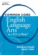 Common Core English Language Arts in a PLC at Work™, Grades K-2