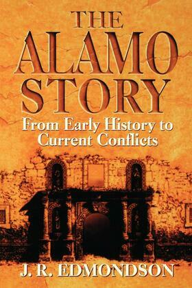 Alamo Story: From Early History to Current Conflicts