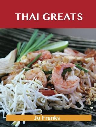 Thai Greats: Delicious Thai Recipes, The Top 56 Thai Recipes