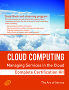 Cloud Computing: Managing Services in the Cloud Complete Certification Kit - Study Guide Book and Online Course