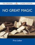 No Great Magic - The Original Classic Edition