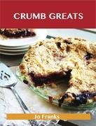 Crumb Greats: Delicious Crumb Recipes, The Top 100 Crumb Recipes