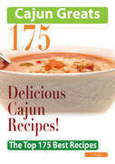 Cajun Greats 175 Delicious Cajun Recipes - The Top 175 Best Recipes