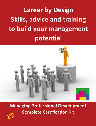 Career by Design - Skills, advice and training to build your management potential - The Managing Professional Development Complete Certification Kit