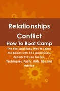 Relationships Conflict How To Boot Camp: The Fast and Easy Way to Learn the Basics with 115 World Class Experts Proven Tactics, Techniques, Facts, Hin