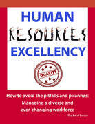Human Resources Excellency - How to avoid the Pitfalls and Piranhas: Managing a diverse and ever changing workforce