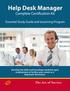 Help Desk Manager - Complete Certification Kit: Develop the skills required to manage a high-performing Help Desk, its team, balance workloads and imp