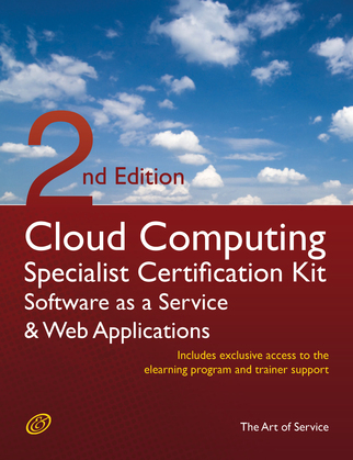 Cloud Computing SaaS And Web Applications Specialist Level Complete Certification Kit - Software As A Service Study Guide Book And Online Course - Sec