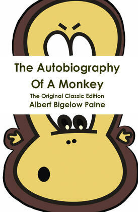 The Autobiography Of A Monkey - The Original Classic Edition