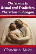Christmas In Ritual and Tradition,Christian and Pagan - The Original Classic Edition
