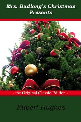 Mrs. Budlong's Christmas presents - The Original Classic Edition