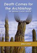 Death Comes for the Archbishop - The Original Classic Edition