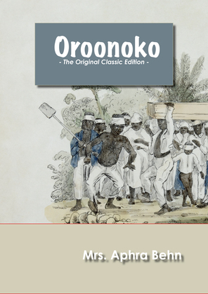 Oroonoko - The Original Classic Edition