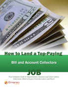 How to Land a Top-Paying Bill and Account Collectors Job: Your Complete Guide to Opportunities, Resumes and Cover Letters, Interviews, Salaries, Promo