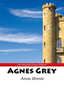 Agnes Grey - The Original Classic Edition