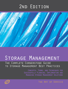 Storage Management - The Complete Cornerstone Guide to Storage Management Best Practices Concepts, Terms, and Techniques for Successfully Planning, Im