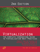 Virtualization - The Complete Cornerstone Guide to Virtualization Best Practices: Concepts, Terms, and Techniques for Successfully Planning, Implement