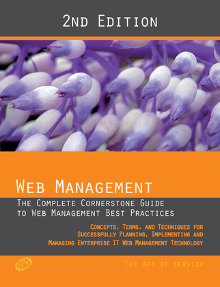 Web Management - The complete cornerstone guide to Web Management best practices; concepts, terms and techniques for successfully planning, implementi