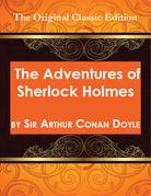 The Adventures of Sherlock Holmes, by Sir Arthur Conan Doyle - The Original Classic Edition