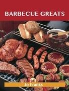 Barbecue Greats: Delicious Barbecue Recipes, The Top 100 Barbecue Recipes