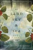 By Land, Sky & Sea