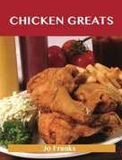 Chicken Greats: Delicious Chicken Recipes, The Top 100 Chicken Recipes