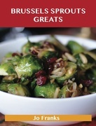 Brussels sprouts Greats: Delicious Brussels sprouts Recipes, The Top 31 Brussels sprouts Recipes
