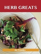 Herb Greats: Delicious Herb Recipes, The Top 100 Herb Recipes