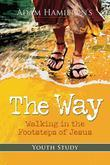 The Way: Youth Study: Walking in the Footsteps of Jesus