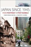 Japan Since 1945: From Postwar to Post-Bubble