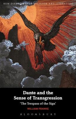 Dante and the Sense of Transgression: 'The Trespass of the Sign'