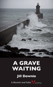 A Grave Waiting: A Moretti and Falla Mystery