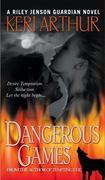 Dangerous Games: A Riley Jenson Guardian Novel