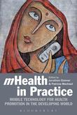 Mhealth in Practice: Mobile Technology for Health Promotion in the Developing World