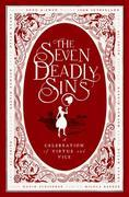 The Seven Deadly Sins: A Celebration of Vice and Virtue