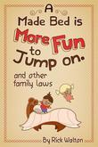 A Made Bed Is More Fun to Jump On and Other Family Laws