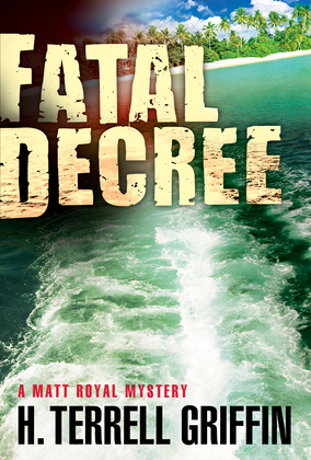 Fatal Decree: A Matt Royal Mystery