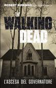 The Walking Dead – L'ascesa del Governatore