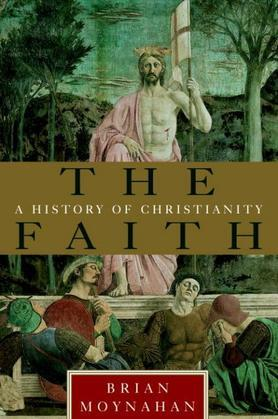 The Faith: A History of Christianity