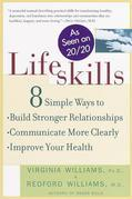 Lifeskills: 8 Simple Ways to Build Stronger Relationships, Communicate More Clearly, and Imp  rove Your Health