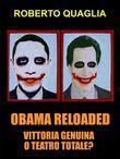 Obama reloaded, vittoria genuina oppure teatro totale?