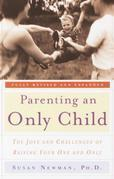 Parenting an Only Child: The Joys and Challenges of Raising Your One and Only